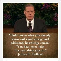 Jeffrey R. Holland is a server and leader Apostle of the church of Jesus Christ of latter day Saints. Lds Quotes, Uplifting Quotes, Inspirational Quotes, Gospel Quotes, Quotes Positive, Mormon Quotes, Repentance Quotes, Camp Quotes, Leadership Quotes