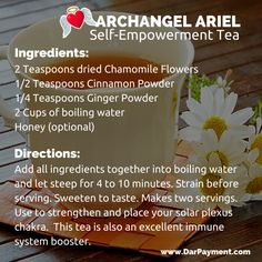 Archangel Ariel Self-Empowerment Tea Recipe. If you need an extra boost of courage and confidence brew up a cup of Archangel Ariel Self-Empowerment Tea. Herbal Remedies, Health Remedies, Essential Oil Blends, Essential Oils, Aromatherapy Oils, Aromatherapy Recipes, Tea Blends, Holistic Healing, Tea Recipes
