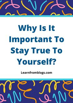 Why is it important to stay true to yourself? Be True To Yourself, Motivate Yourself, Blog Categories, Marriage Problems, Problem Solving Skills, Stay True, Ask For Help, Communication Skills, Decision Making