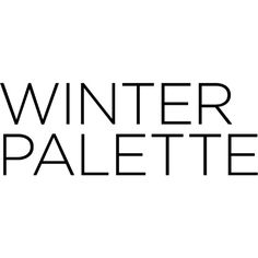 Winter Palette ❤ liked on Polyvore featuring text, words, makeup, quotes, winter, phrase e saying