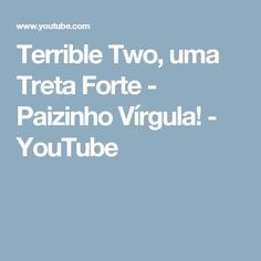 Terrible Two, uma Treta Forte - Paizinho Vírgula! - YouTube