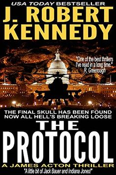 FREE as of 1/16.   The Protocol (A James Acton Thriller, Book #1),           (THE FINAL SKULL HAS BEEN FOUND. NOW ALL HELL'S BREAKING LOOSE.)  http://www.amazon.com/dp/B0059Y4QNO/ref=cm_sw_r_pi_awdm_9uMMwb076RZAC