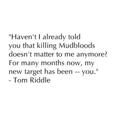 Quote by Tom Riddle - Harry Potter and the Chamber of Secrets ❤ liked on Polyvore featuring harry potter, quotes, text, harry potter quotes, hp quotes, phrase and saying