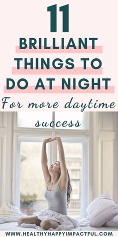 10 smart things you need to do every night before bed to have more fulfilling and successful days. The best bedtime activities for better nighttime sleep and more productive days. Evening routines matter as much as morning routines! #nightroutine #selfcare