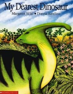 75 - My Dearest Dinosaur by Margaret Wild