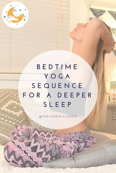 Bedtime Yoga Sequence for a Deeper Sleep - Pin now, practice before bed to reduce anxiety, release stress, and experience the ultimate, deep sleep!