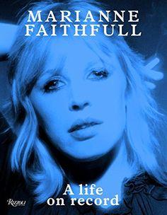 Marianne Faithfull: A Life on Record: Amazon.de: Marianne Faithfull, Francois Ravard, Will Self, Terry Southern, Salman Rushdie: Fremdsprachige Bücher