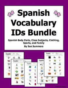 Spanish Vocabulary IDs Bundle of 5 Worksheets by Sue Summers - Spanish family and pets, sports, body parts, clothing, and class subjects.