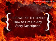 Writers must give readers a powerful emotional experience, via story description. Many of those emotions can be tapped by stimulating the five senses.