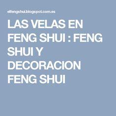 LAS VELAS EN FENG SHUI : FENG SHUI Y DECORACION FENG SHUI