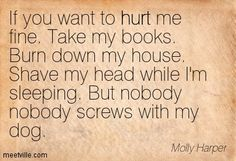 If you want to hurt me...