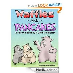 Waffles and Pancakes; A Lesson in Bullying [Kindle Edition], (animal stories, hamsters, bullying, children s book)