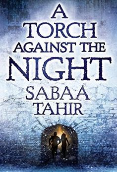 Read & Download A Torch Against the Night by Sabaa Tahir Ebook, pdf, Epub, Kindle, Audible. A Torch Against the Night (An Ember in the Ashes) by Sabaa Tahir Ebook, Kindle.