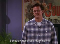 When he knew he wasn't the easiest person to live with: 25 Times Chandler Bing Proved To Be The Most Relatable Character Ever Friends Tv Show, Serie Friends, Friends Moments, Tv Show Quotes, Film Quotes, Funny Quotes, Awkward Quotes, Qoutes, Ross Geller