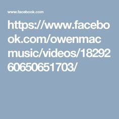Owen Mac and his dad You and Me and Time      https://www.facebook.com/owenmacmusic/videos/1829260650651703/