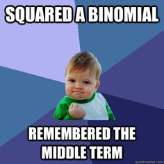 squared a binomial remembered the middle term - Success Kid And...a puppy didn't die either.