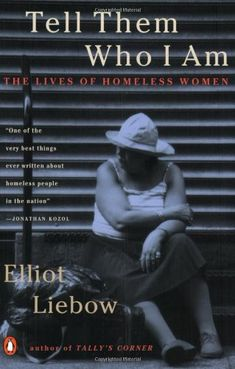 Tell Them Who I Am: The Lives of Homeless Women by Elliot Liebow http://www.amazon.com/dp/014024137X/ref=cm_sw_r_pi_dp_yjauub1SS5JWS