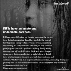 INFJs Have An Innate And Undeniable Darkness - https://themindsjournal.com/infjs-innate-undeniable-darkness/