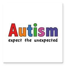 """Autism Expect the unexpected Square Car Magnet 3"""""""