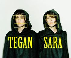 Tegan and Sara - how to tell the twins apart! Funny article. Now i know which name to yell when i see em at a gig hahaha