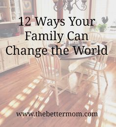12 Ways Your Family Can Change the World