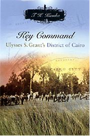 Key Command reveals the story of how Ulysses S. Grant honed his strategic skills at his first district command position while also telling of the changes that came to Cairo, Illinois, the southernmost northern city during the civil war.