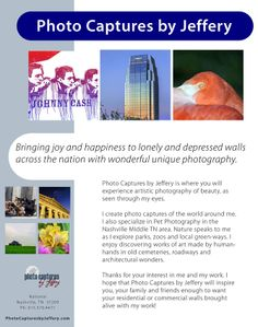 I am wanting you to further assist me in spreading the word about my photography. I have created a local flyer for those that live in the Nashville TN/Middle TN area. It can be printed off and placed at your work place break room or any community bulletin board.   You can view and download the flyer by clicking the link below:  http://www.photocapturesbyjeffery.com/local-flyer.pdf