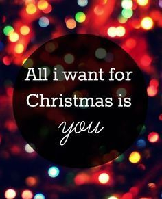 All I Want For Christmas Love Quotes Quotes Quote Christmas Merry Christmas  Christmas Quotes Christmas Love