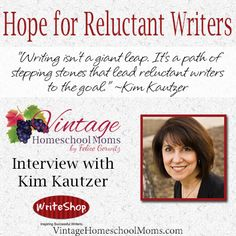 Tips for Relucatant Writers from Kim Kautzer of WriteShop Free #HSradio for #homeschool moms