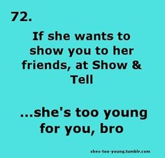 She's Too Young For You, Bro