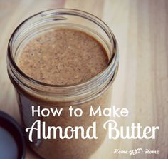 Simple instructions for making almond butter. Soak your nuts prior to roasting to help with digestion. How to Make Almond Butter from Home Ready Home Raw Food Recipes, Vegetarian Recipes, Cooking Recipes, Healthy Recipes, Homemade Almond Butter, Homemade Recipe, Healthy Snacks, Healthy Eating, Good Food
