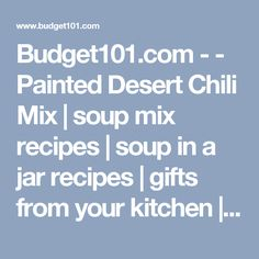 Budget101.com - - Painted Desert Chili Mix | soup mix recipes | soup in a jar recipes | gifts from your kitchen | mix recipes | mixes in jar recipes