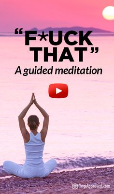 F*ck That: A Guided Meditation (Profanity) I've been sharing this with everyone! So funny! F*ck That: A Guided Meditation (Profanity) Meditation For Beginners, Daily Meditation, Meditation Practices, Chakra Meditation, Meditation Images, Meditation Music, Meditation Techniques, Guided Meditation For Sleep, Meditation Benefits