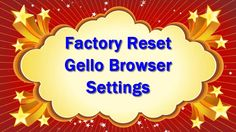 How to Factory Reset Gello Browser to Default Settings