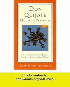 Don Quijote (Norton Critical Editions) (9780393972818) Miguel De Cervantes, Diana de Armas Wilson, Burton Raffel , ISBN-10: 039397281X  , ISBN-13: 978-0393972818 ,  , tutorials , pdf , ebook , torrent , downloads , rapidshare , filesonic , hotfile , megaupload , fileserve