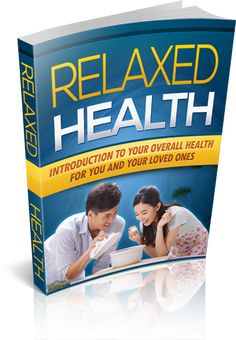 Relaxed Health - Presented by BeHealthyAndRelax.com