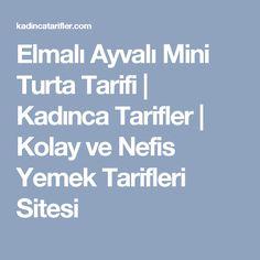 Elmalı Ayvalı Mini Turta Tarifi | Kadınca Tarifler | Kolay ve Nefis Yemek Tarifleri Sitesi