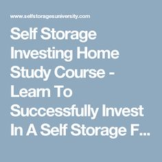 Self Storage Investing Home Study Course - Learn To Successfully Invest In A Self Storage Facility