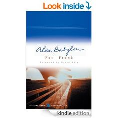 Alas, Babylon - Kindle edition by Pat Frank, David Brin. Literature & Fiction Kindle eBooks @ AmazonSmile.