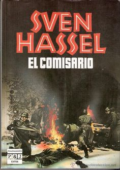 Sven Hassel. El comisario. http://elmeuargus.biblioteques.gencat.cat/search~S146*cat/?searchtype=X&searcharg=a%3A%28hassel%29+and+%28comi*%29&searchscope=146&sortdropdown=-&SORT=D&extended=0&SUBMIT=Cerca&searchlimits=&searchorigarg=Xa%3A%28hassel%29+and+%28ruta%29%26SORT%3DD