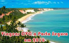 Pacotes CVC a Porto Seguro em 2016 #portoseguro #pacotescvc #viagens2016
