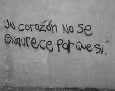 〽️ Un corazón no se endurece porque sí... Some Quotes, Words Quotes, Sayings, Negativity Quotes, Street Quotes, Tumblr Love, Love Phrases, Text Posts, Motivation