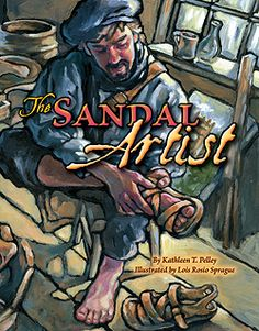 """The Sandal Artist"" Roberto a struggling young artist learns to see beauty in a new way after a cobbler who is mending his shoes whispers to him ""There are some who say that if you wear another man's shoes, you will see the world with his eyes and feel it with his heart.""  http://kathleenpelley.com/sandal-artist.php"