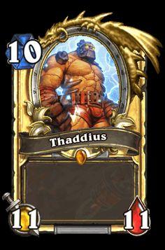 "Thaddius Hearthstone | ... from "" http://hearthstone.wikia.com/wiki/Thaddius?oldid=15416"