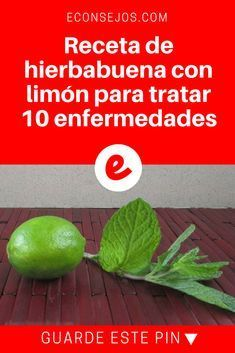 Hierbabuena con limon | Receta de hierbabuena con limón para tratar 10 enfermedades | Aprende la receta: ¡es muy simple! Homeopathy, Natural Medicine, Natural Cures, Herbal Remedies, Diet Tips, Reiki, Detox, Herbalism, The Cure