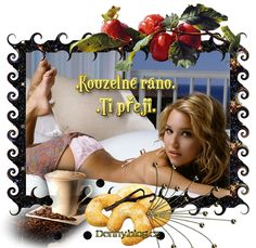 Ráno « Rubrika   OBRÁZKY PRO VÁS Good Morning, Messages, Humor, Blog, Fotografia, Beautiful Images, Buen Dia, Bonjour, Humour