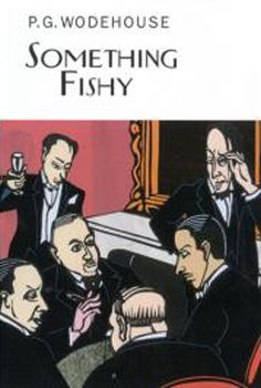 Something Fishy by P.G. Wodehouse