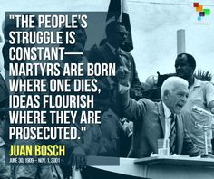 Dominican President Juan Bosch whose 7 months progressive administration was overthrown in 1963.