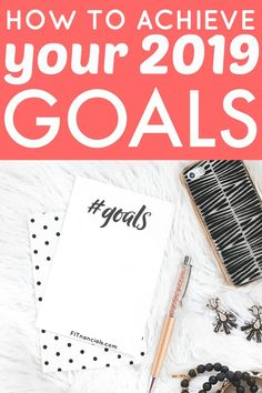 How to achieve your 2019 goals #goals #2019 #newyears via @fitnancials