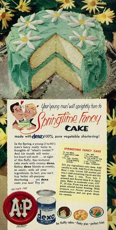 1953 Ad, AP Dexo Vegetable Shortening, with Springtime Fancy Cake Recipe Retro Recipes, Old Recipes, Vintage Recipes, Cake Recipes, 1950s Recipes, Retro Ads, Vintage Advertisements, 1950s Ads, Retro Advertising